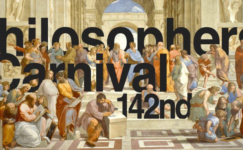 Philosophers' Carnival #142