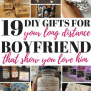 19 Diy Gifts For Long Distance Boyfriend That Show You