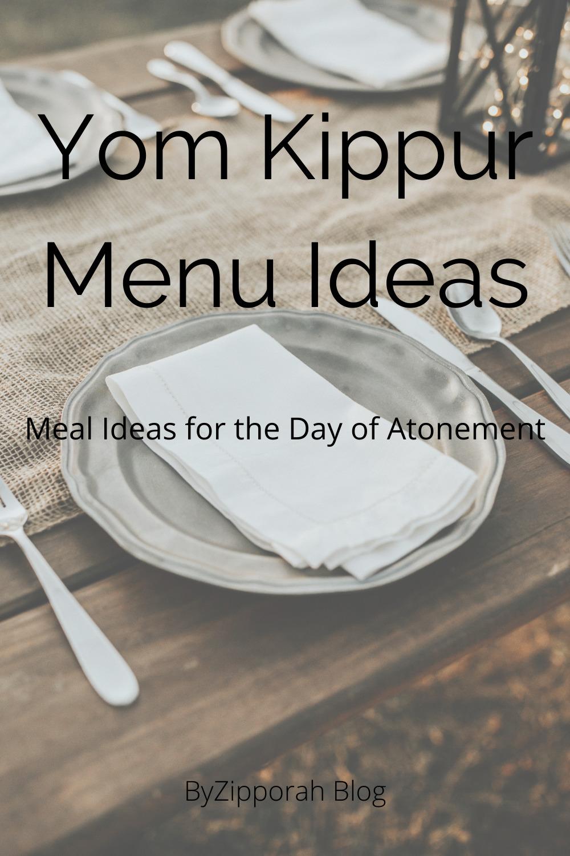 Yom Kippur Menu Ideas