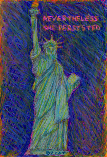 """Nevertheless Lady Liberty Persists"" Drawing by BZTAT"