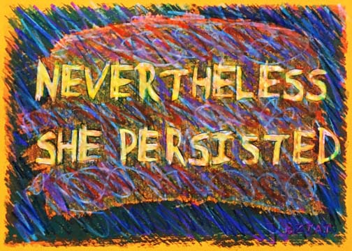 """Nevertheless She Persisted"" Drawing by BZTAT"