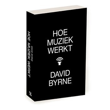 Hoe muziek werkt, boek van David Byrne,