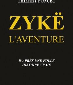Livre : Zykë L'aventure de Thierry Poncet