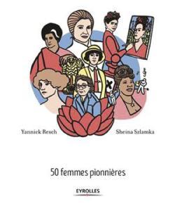 Audacieuses, 50 femmes pionnières