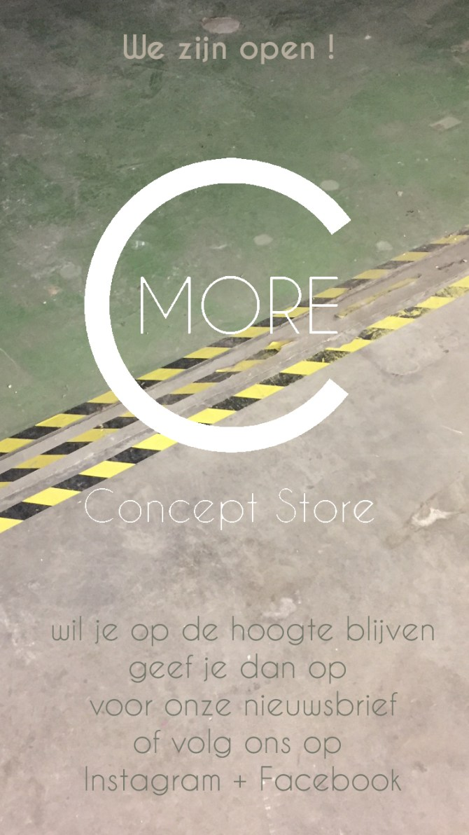 We zijn open ! C-More Concept Store