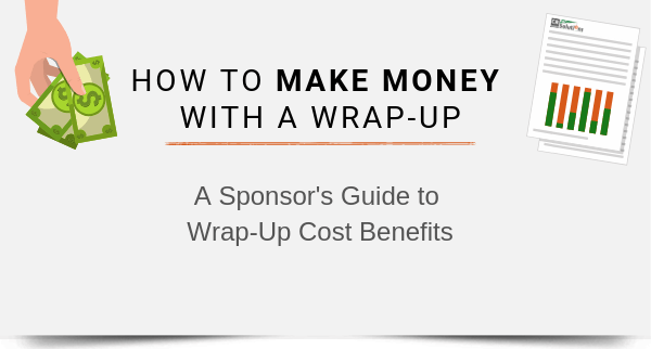How to Make Money with a Wrap-Up