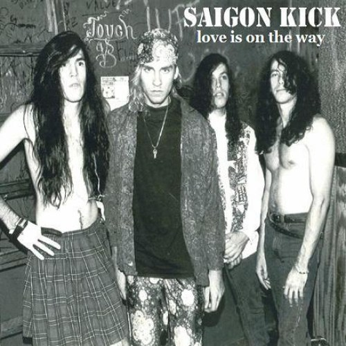 Love Is On The Way - Lyrics and Music by Saigon Kick arranged by aHappyGhost