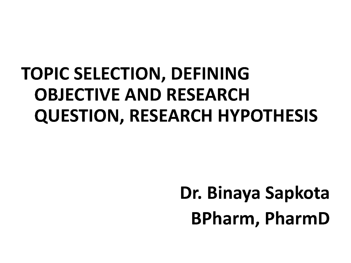Topic Selection, Defining Objective And Research Question