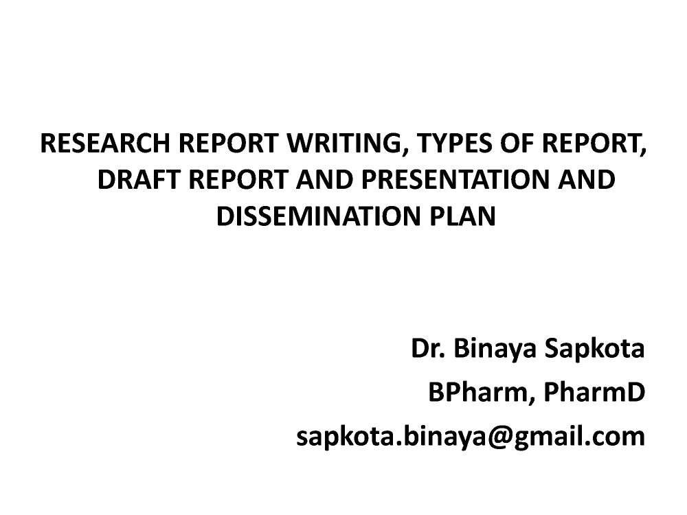 Research Report Writing, Types of Report, Draft Report And