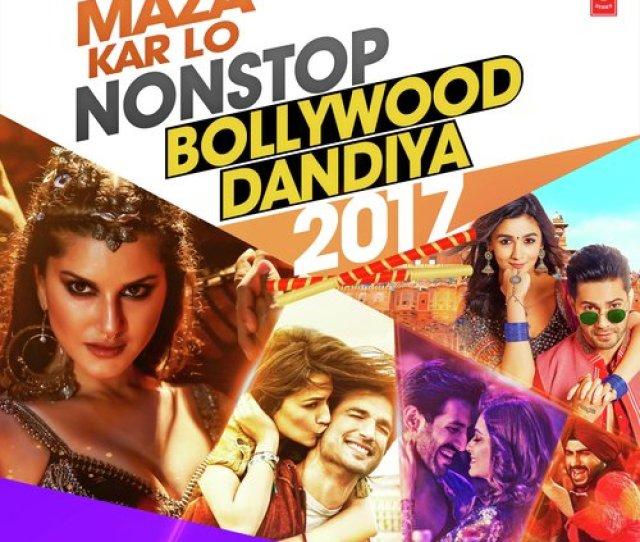 Maza Kar Lo Non Stop Bollywood Dandiya 2017 Songs