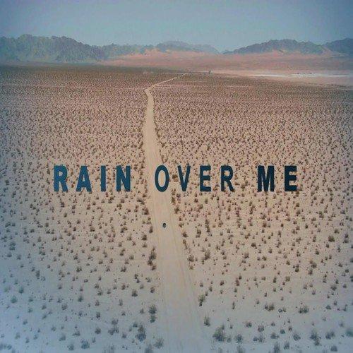 Rain Over Me - Single Songs Download - Free Online Songs @ JioSaavn