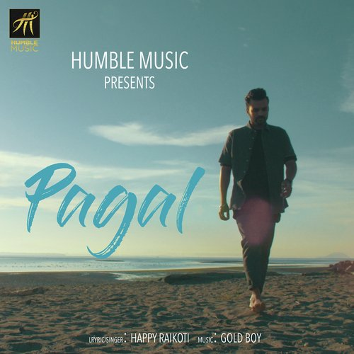 Pagal Full Song  Happy Raikoti  Download or Listen Free Online  Saavn