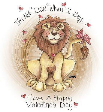 Happy Valentines Day And Im Not Lion Rrrrrrroar