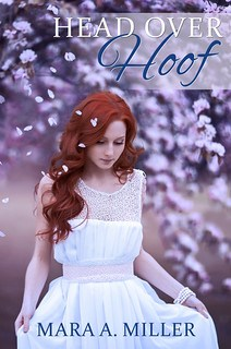 Head Over Hoof by Mara A. Miller
