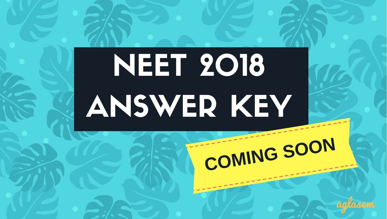 NEET 2018 Answer Key Code UU with Paper and Solutions