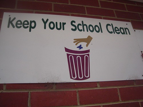 Keep Your School Clean  Ill miss this sign  Sa ra