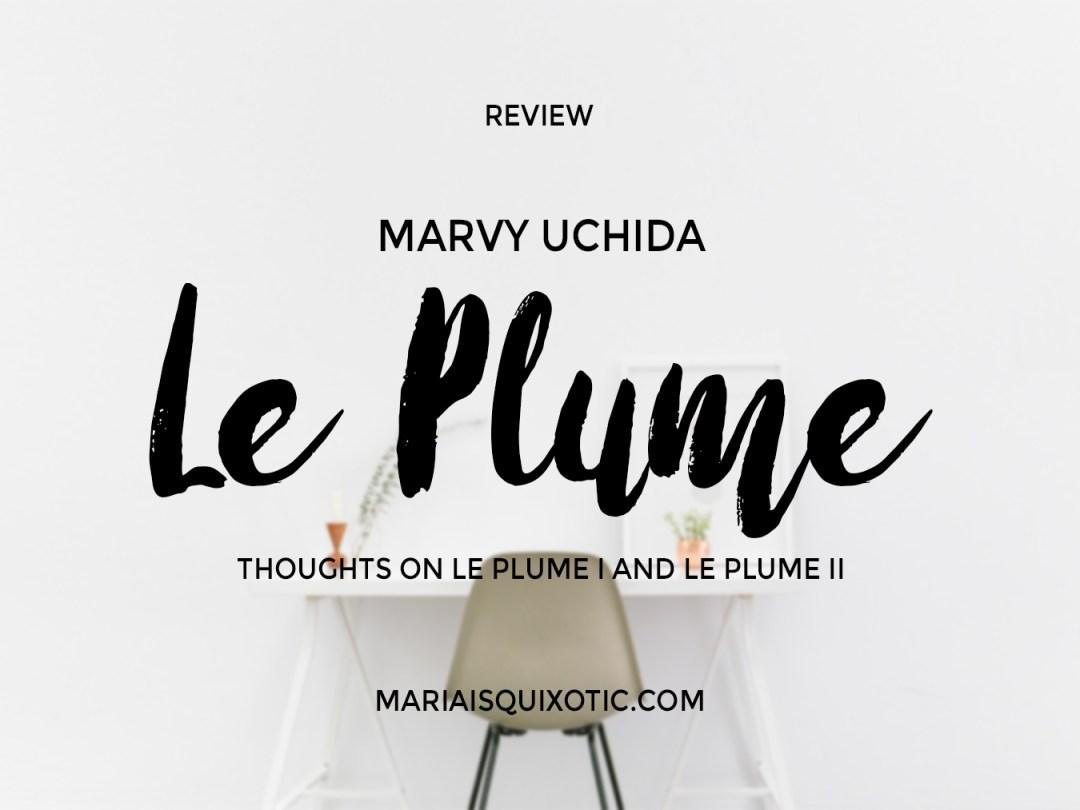 Le Plume I vs Le Plume II | Marvy Uchida