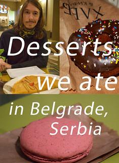 Desserts We Ate in Belgrade, Serbia