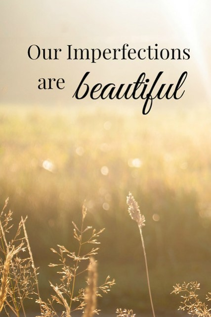our-imperfections-are-beautiful
