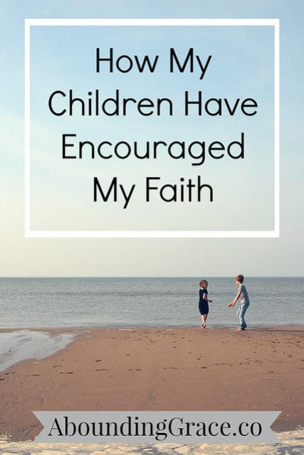 how my children have encouraged my faith-2