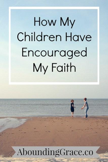how my children have encouraged my faith-2