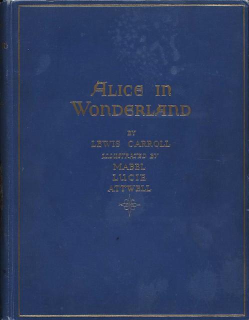 Alice in Wonderland Illustrator Attwell 1910 cover  Flickr