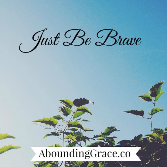 just-be-brave