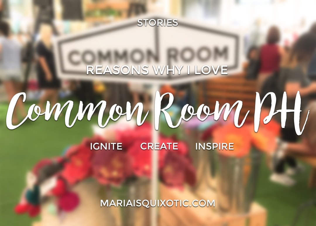 Reasons Why I Love Common Room PH