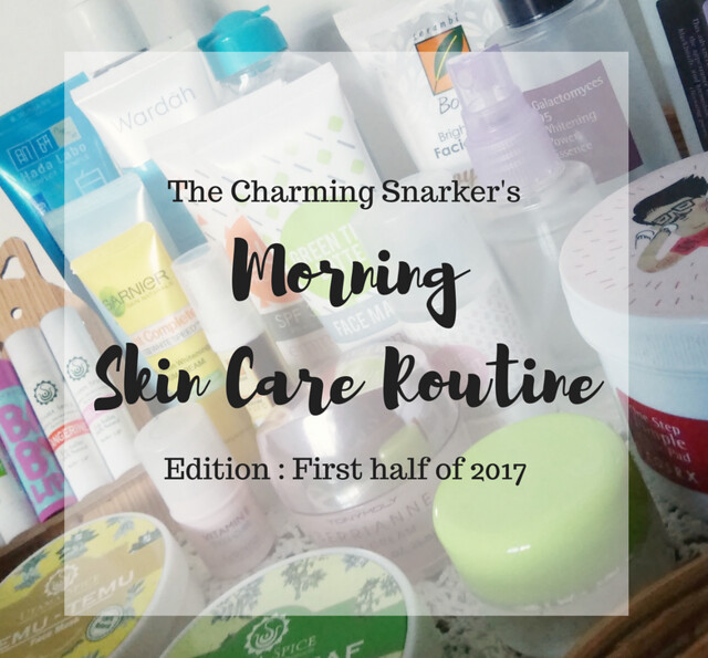 Morning Skincare Routine (June 2017 Edition)