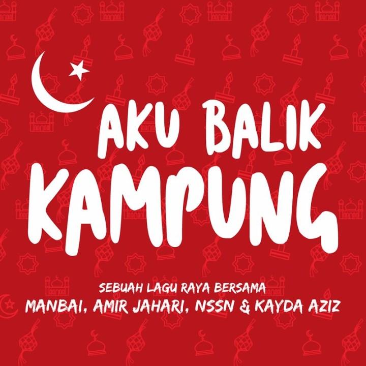 Aku Balik Kampung €� Gabungan Suara Manbai, Amir Jahari, Nssn & Kayda Aziz