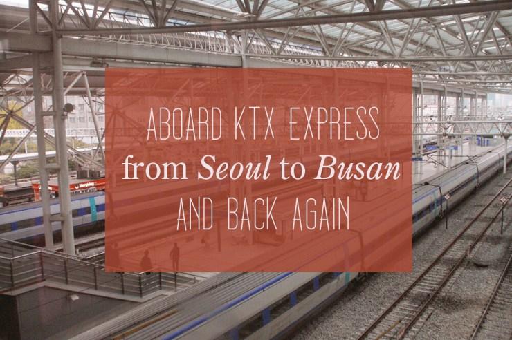 ktx seoul to busan travel
