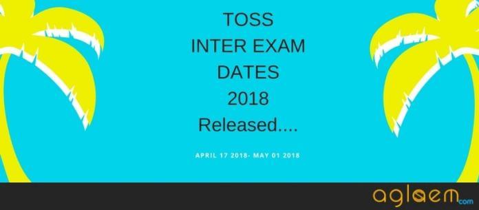TOSS Inter Exam Date 2018