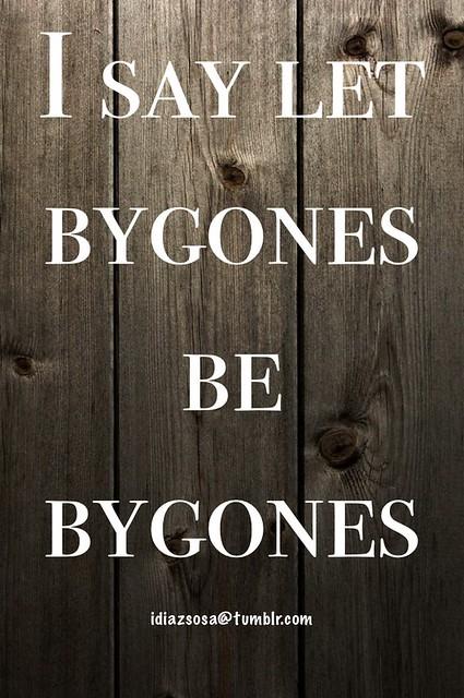 I say let bygones be bygones.   Flickr - Photo Sharing!