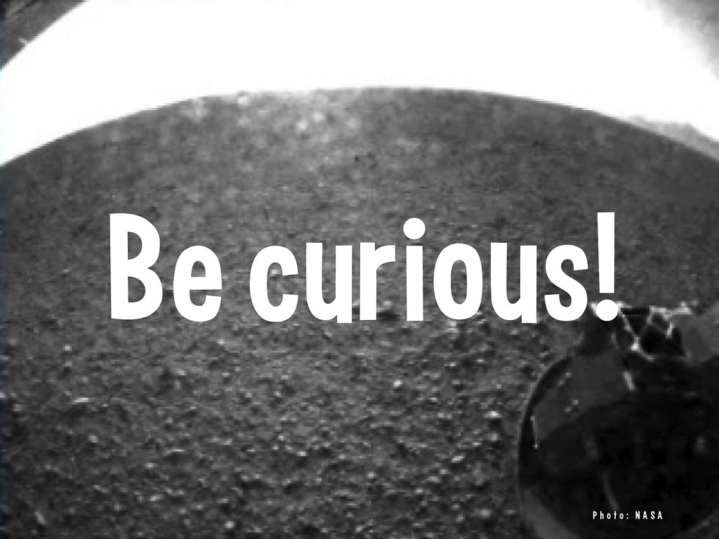 Quote Quote Wallpaper Be Curious Curiosity Rover On Mars Marscuriosity Flickr