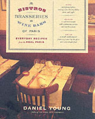cookbook review of the bistros brasseries and wine bars of paris by daniel young