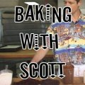 Baking with Scott
