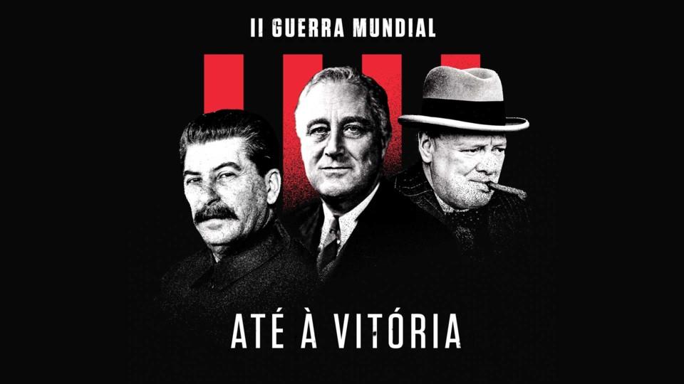 II Guerra Mundial: Até à Vitória