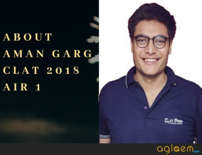 CLAT 2018 Topper Interview: Aman Garg (AIR 1) Tells His Strategy to Ace the Exam  %Post Title | AglaSem