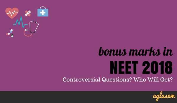 NEET 2018: Bonus Marks For Wrong Questions (Who Will Get? For Which Questions?)