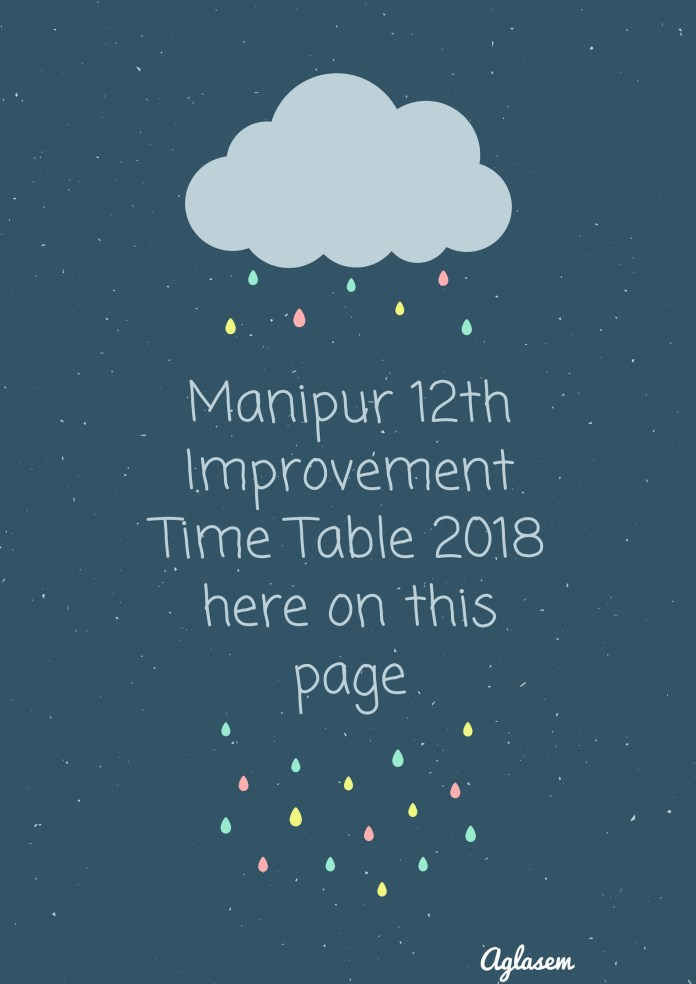 Manipur 12th Improvement Time Table 2018