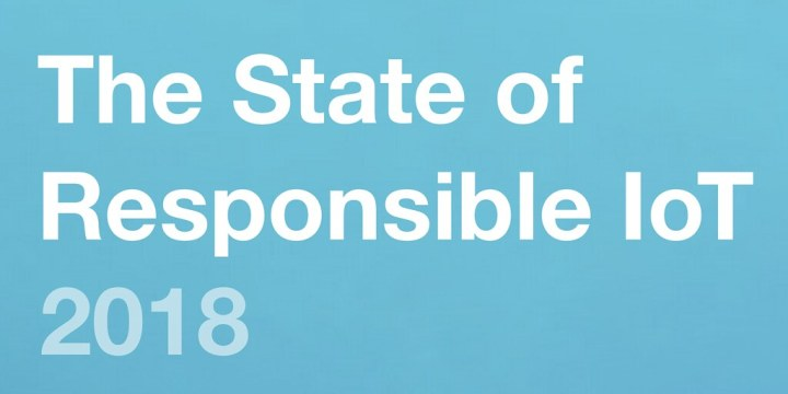 State of Responsible IoT 2018 header