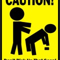 Caution sign don t pick up that soap find it here flickr