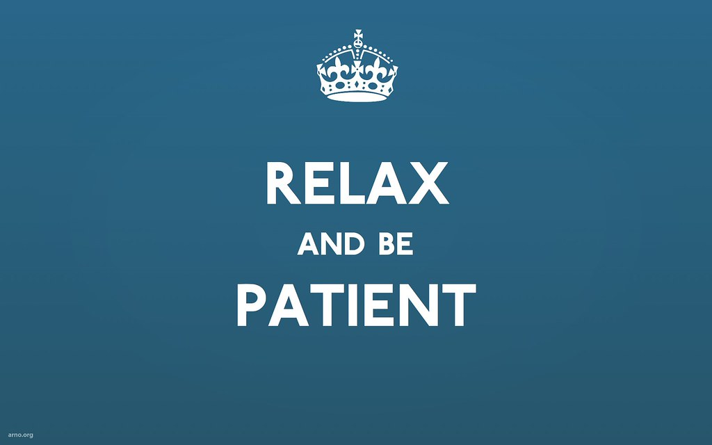 Relax And Be Patient Variation On The Keep Calm Poster