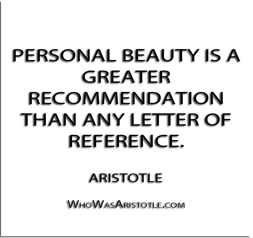 ''Personal beauty is a greater recommendation than any let