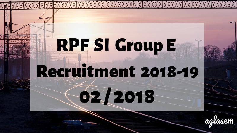 RPF SI Group E Recruitment 2018-19 02/2018