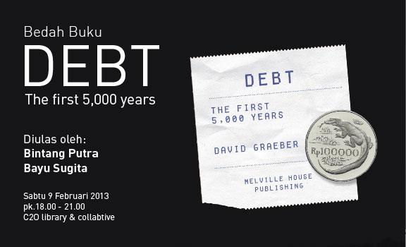 Tentang hutang u0026 uang Debt the first 5000 years & Hutang uang dan kehidupan - C2O library u0026 collabtive