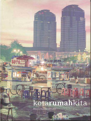 KotaRumahKita-MarcoKusumawijaya_c2o