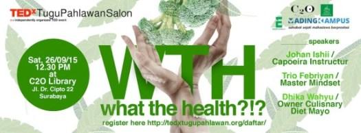 TEDxTuguPahlawan-WhatTheHealth
