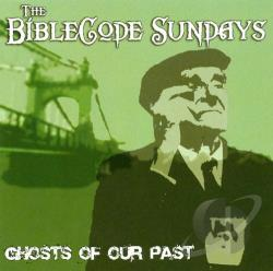 Ghosts Of Our Past – Biblecode Sundays