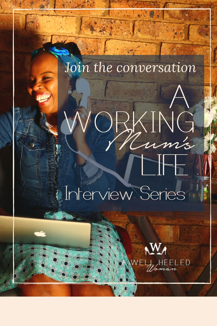 "A Well Heeled Woman blog introduces the ""A WORKING MUM's LIFE INTERVIEW SERIES"" a collection of the stories of mums justlike you and I who are juggling the commitments of being a mum and working, How do they do it? what tips can they give that might work? How can we create a community for working mums for support? Join the conversation"